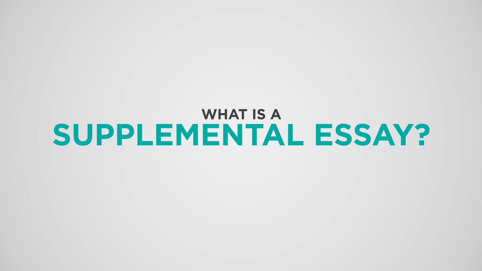 What is a Supplemental Essay?